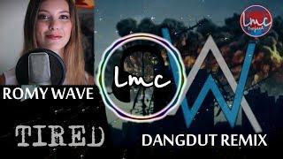Tired [Dangdut Remix LMC X Romy Wave] - Alan Walker ft. Gavin James Cover