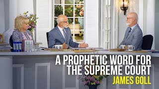 A Prophetic Word for the Supreme Court - James Goll on The Jim Bakker Show