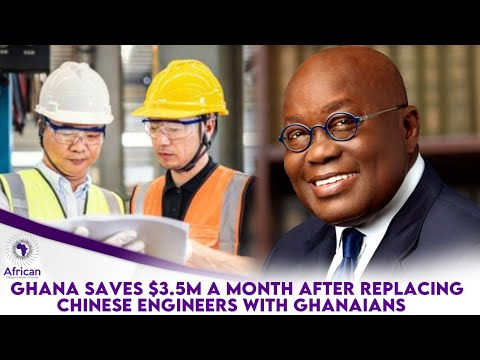 Ghana Saves $3.5m A Month After Replacing Chinese Engineers With Ghanaians