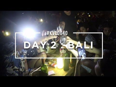 #KVLOG40 - DAY 2 BALI, GOD I LOVE MY FRIENDS