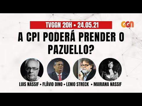 PAZUELLO PODE SER PRESO PELA CPI? | com FLÁVIO DINO E LENIO STRECK | TVGGN20h (24/05/21)