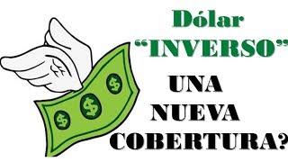 """Dolar """"INVERSO""""? (además ...Dólar"""