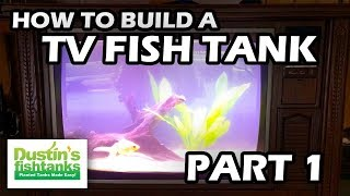 How To Build A Tv Fishtank Part One