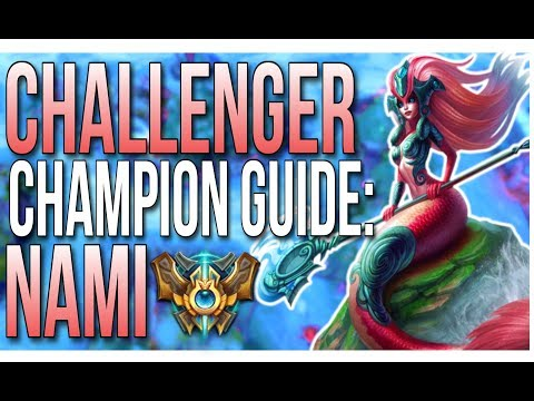 Nami Challenger Champion Guide | How to Play Nami l Season 7 - League of Legends