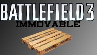 Battlefield 3 : Immovable objects