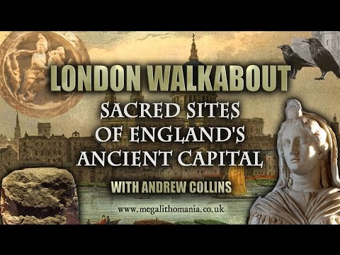 London Walkabout: Sacred Sites of England's Ancient Capital with Andrew Collins