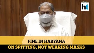 Haryana govt imposes Rs 500 fine on spitting in public, not wearing masks