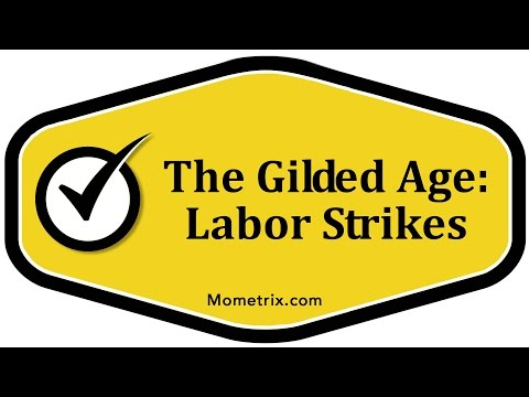 The Gilded Age: Labor Strikes