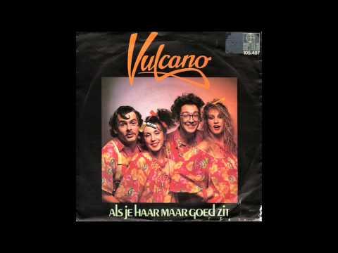 Vulcano - Als Je Haar Maar Goed Zit