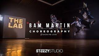 Choreografia taneczna Bam Martin | Show Me Love @cleanbandit | STEEZY Studio