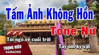 Karaoke Tấm Ảnh Không Hồn Tone Nữ Nhạc Sống | Trọng Hiếu