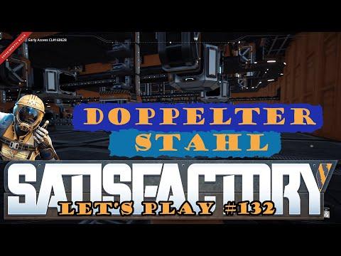 Satisfactory Let's Play 132 - Deutsch - Stahl verdoppeln