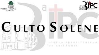 CULTO DE ANIVERSÁRIO 3ª IPC  -  08/08/2021