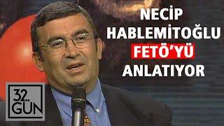 Necip Hablemitoğlu, Fethullahçı Örgütlenmeyi Anlatıyor   Tüm Bölüm   1999   32.Gün Arşivi