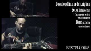 Axhom - Detailed me (playthrough) - Instrumental version