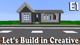 Minecraft Let's Build in Creative Episode 1