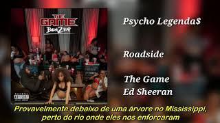 The Game ft Ed Sheeran - Roadside (Legendado)