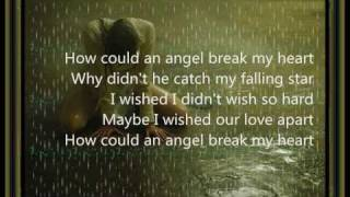 how could an angel break my heart lyrics