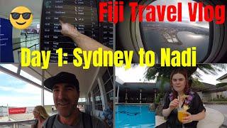 Fiji Travel Vlog Day 1: Sydney to Nadi - Fiji Time!!!