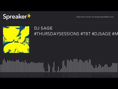 #THURSDAYSESSIONS #TBT #DJSAGE #MIXINGLIVE (part 1 of 3)