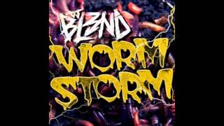 DJ BL3ND - Worm Storm (Original Mix)