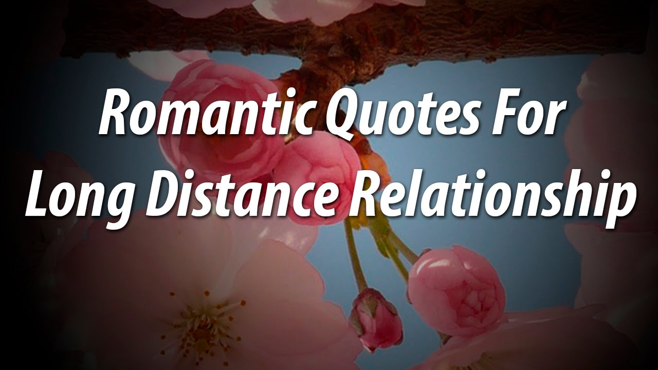 Lovable Quotes Beautiful Romantic Quote For Long Distance Relationship • Just