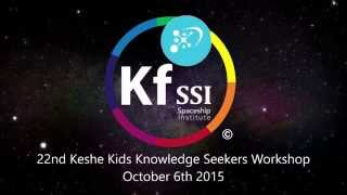 22nd Keshe Kids Knowledge Seekers Workshop edited