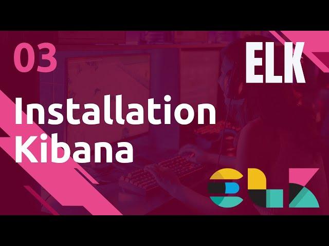 ELK - 3. INSTALLATION KIBANA