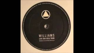 Williams - Love on a real train (version by studio)