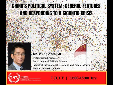 China's Political System: General Features and Responding to A Gigantic Crisis - Prof. Wang Zhengxu