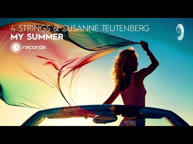 VOCAL TRANCE: 4 Strings & Susanne Teutenberg - My Summer [CRR] + LYRICS