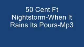 50 Cent Ft Nightstorm-When It Rains Its Pours-Mp3.