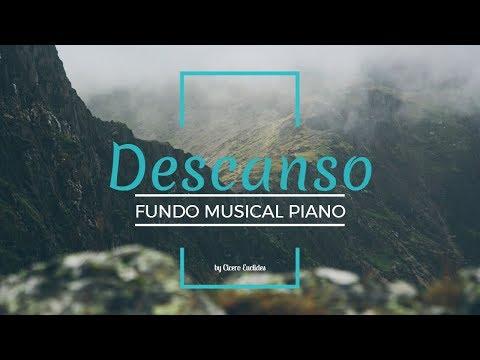 Descanso | Fundo Musical Piano Suave | Música para Orar, Meditar | by Cicero Euclides