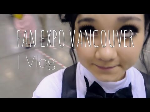 Fan Expo Vancouver!!! | Vlog