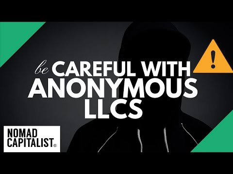 When Anonymous LLCs are a Bad Idea