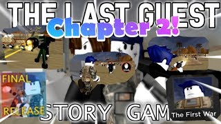 "Roblox- ""The Last Guest: Story Game!"" Chapter 2 THE FINAL RELEASE!!!"