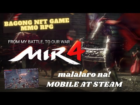MIR4   NFT GAME mobile phone   mmorpg   play to earn   pwede ng idownload agad!