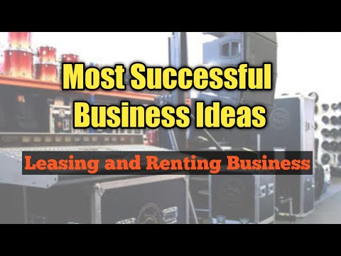 Most Successful Small Business Ideas - Leasing And Renting Business