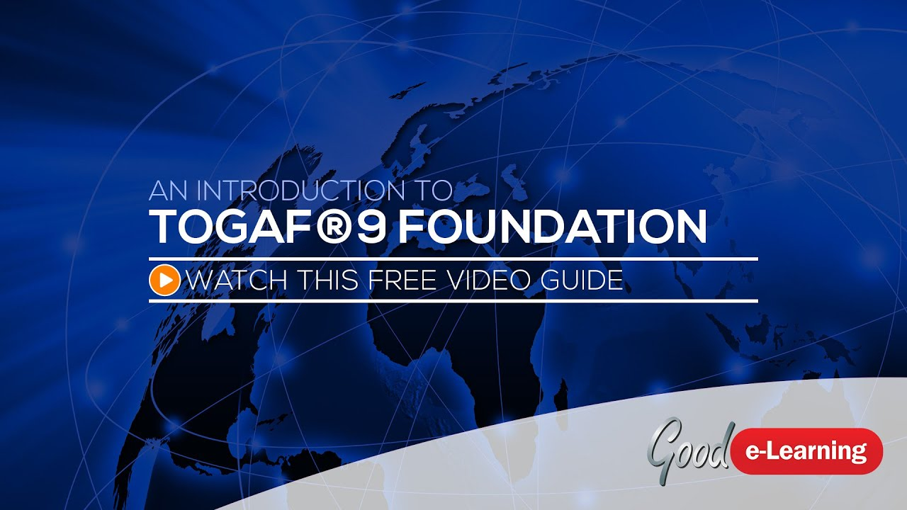 Togaf 9 Foundation Online Training From Good E Learning Youtube