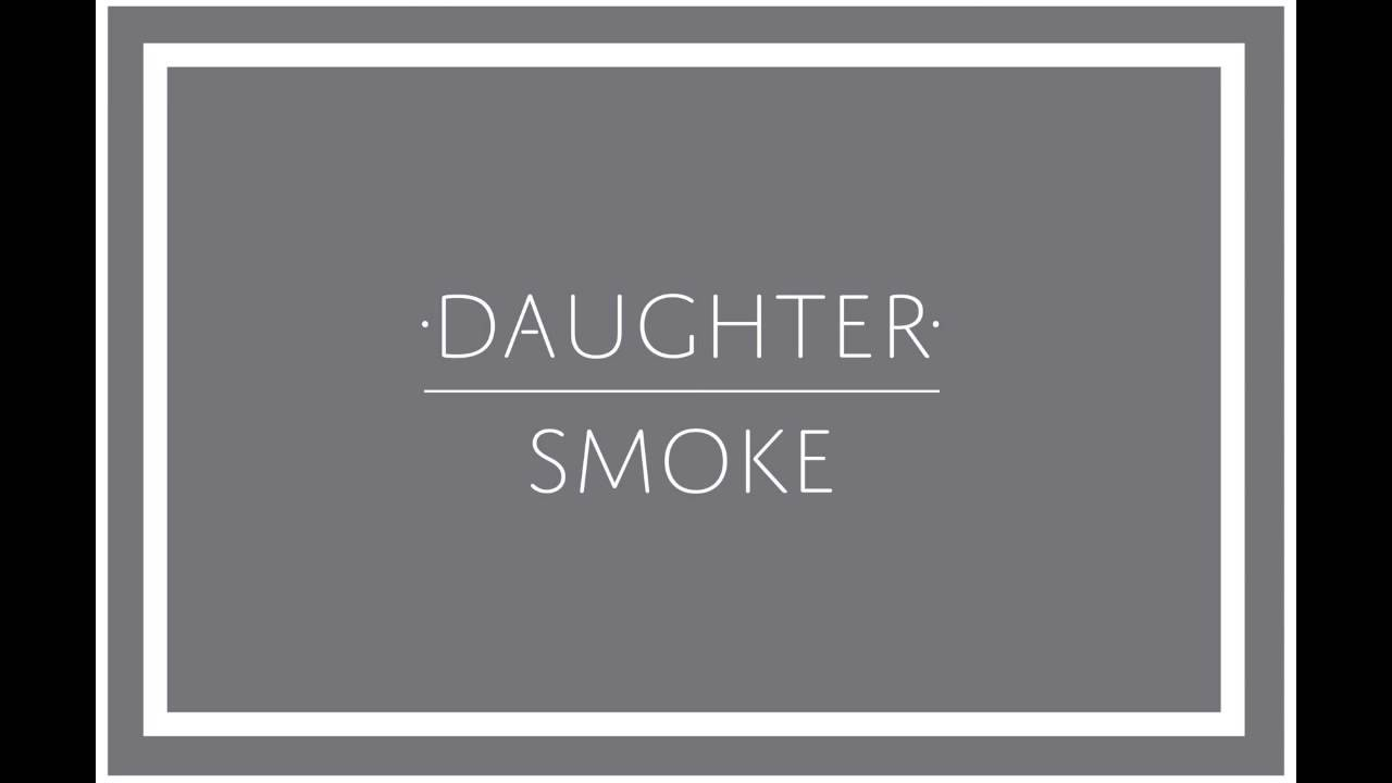 daughter-smoke-ohdaughter