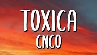 CNCO - Toxica (Letra/Lyrics)