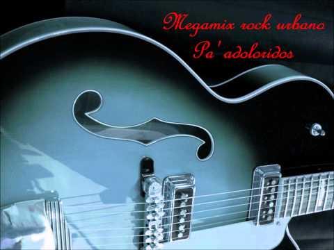 Mega Mix Rock Urbano  (Pa' adoloridos)