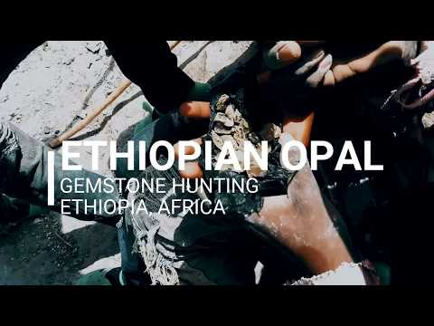 OPAL MINING IN THE MOUNTAINS OF ETHIOPIA