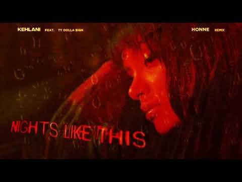 Kehlani - Nights Like This (feat. Ty Dolla $ign) [HONNE Remix] [Visualizer]