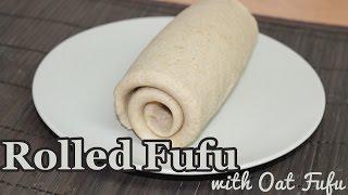 Rolled Fufu - For Semolina, Pounded Yam, Eba etc