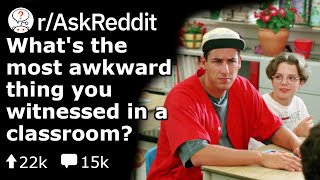 What was the most awkward thing you witnessed in a school classroom? (NSFW)