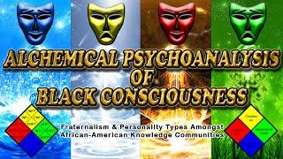 Alchemical Psychoanalysis of Black Consciousness