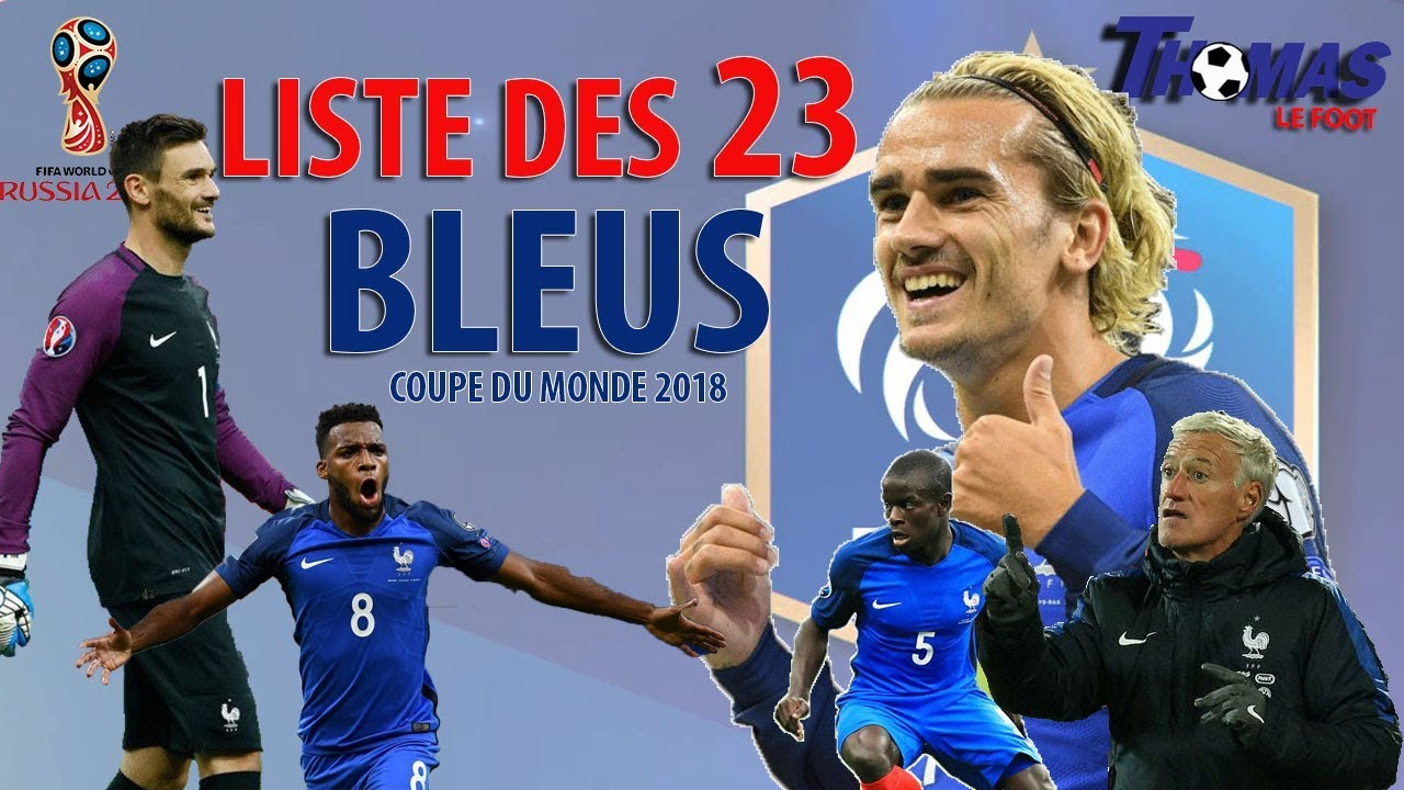 ma liste des 23 bleus coupe du monde 2018 youtube. Black Bedroom Furniture Sets. Home Design Ideas