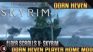 Skyrim - Dorn Heven Player Home Mod