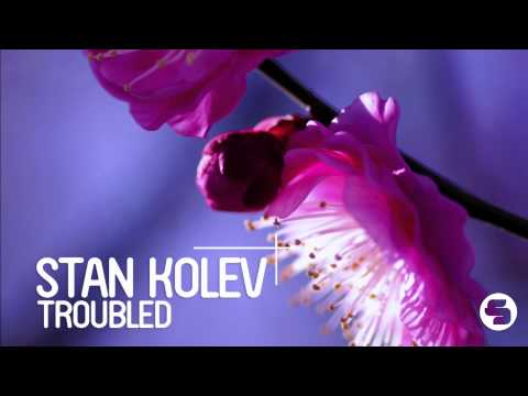 Stan Kolev - Troubled (Croatia Squad Radio Mix)